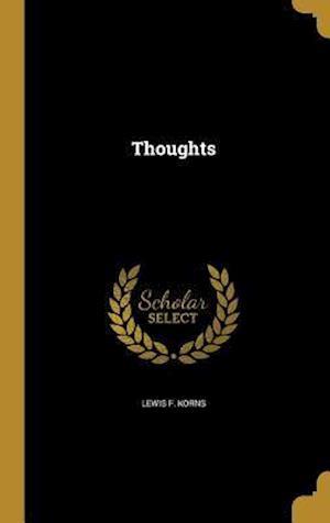 Bog, hardback Thoughts af Lewis F. Korns