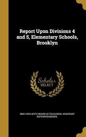 Bog, hardback Report Upon Divisions 4 and 5, Elementary Schools, Brooklyn