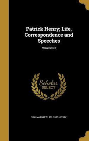 Bog, hardback Patrick Henry; Life, Correspondence and Speeches; Volume 03 af William Wirt 1831-1900 Henry