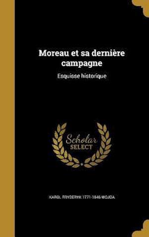 Bog, hardback Moreau Et Sa Derniere Campagne af Karol Fryderyk 1771-1846 Wojda
