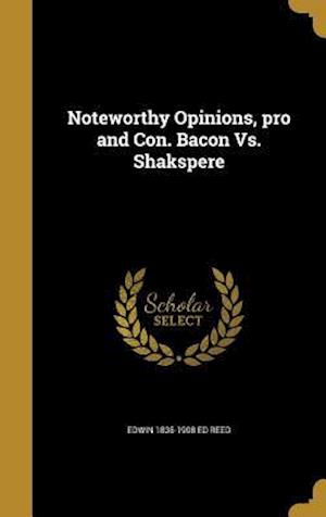 Bog, hardback Noteworthy Opinions, Pro and Con. Bacon vs. Shakspere af Edwin 1835-1908 Ed Reed
