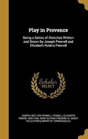 Bog, hardback Play in Provence af Joseph 1857-1926 Pennell