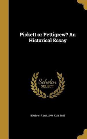 Bog, hardback Pickett or Pettigrew? an Historical Essay