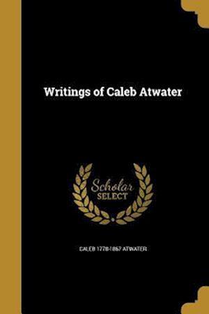 Bog, paperback Writings of Caleb Atwater af Caleb 1778-1867 Atwater