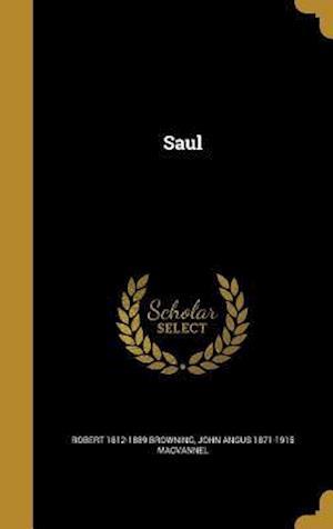 Bog, hardback Saul af Robert 1812-1889 Browning, John Angus 1871-1915 Macvannel
