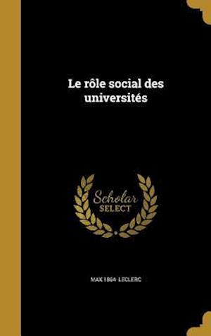 Bog, hardback Le Role Social Des Universites af Max 1864- Leclerc