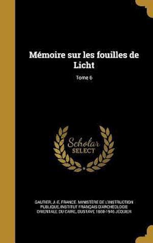 Bog, hardback Memoire Sur Les Fouilles de Licht; Tome 6
