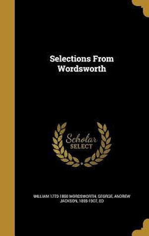 Bog, hardback Selections from Wordsworth af William 1770-1850 Wordsworth