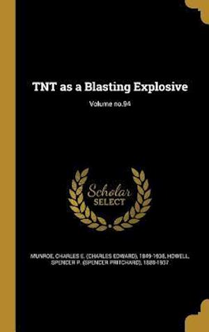 Bog, hardback TNT as a Blasting Explosive; Volume No.94