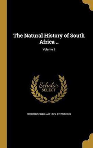 Bog, hardback The Natural History of South Africa ..; Volume 2 af Frederick William 1875- Fitzsimons