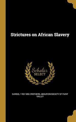 Bog, hardback Strictures on African Slavery af Samuel 1783-1856 Crothers