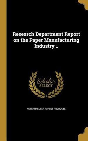 Bog, hardback Research Department Report on the Paper Manufacturing Industry ..