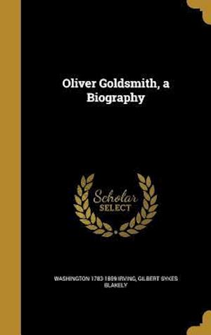 Bog, hardback Oliver Goldsmith, a Biography af Gilbert Sykes Blakely, Washington 1783-1859 Irving