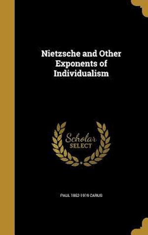 Bog, hardback Nietzsche and Other Exponents of Individualism af Paul 1852-1919 Carus