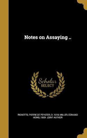 Bog, hardback Notes on Assaying ..