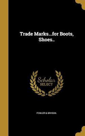 Bog, hardback Trade Marks...for Boots, Shoes..