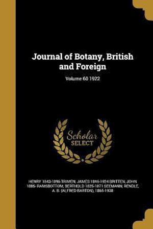 Bog, paperback Journal of Botany, British and Foreign; Volume 60 1922 af Henry 1843-1896 Trimen, James 1846-1924 Britten, John 1885- Ramsbottom