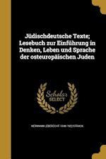 Judischdeutsche Texte; Lesebuch Zur Einfuhrung in Denken, Leben Und Sprache Der Osteuropaischen Juden af Hermann Leberecht 1848-1922 Strack