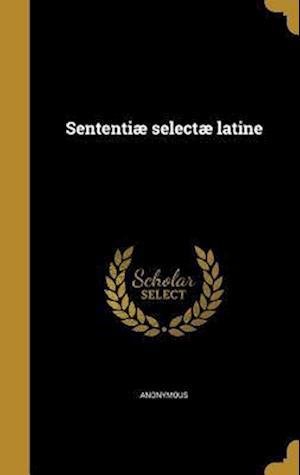 Bog, hardback Sententiae Selectae Latine
