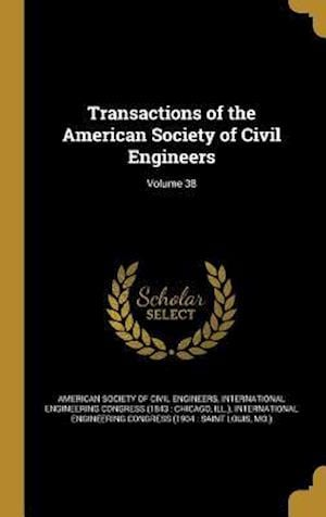 Bog, hardback Transactions of the American Society of Civil Engineers; Volume 38