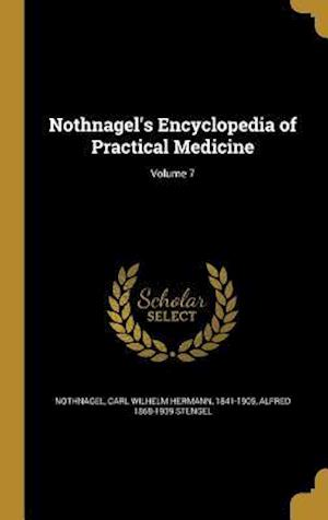 Bog, hardback Nothnagel's Encyclopedia of Practical Medicine; Volume 7 af Alfred 1868-1939 Stengel