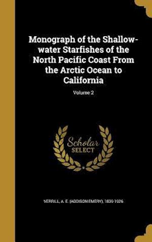 Bog, hardback Monograph of the Shallow-Water Starfishes of the North Pacific Coast from the Arctic Ocean to California; Volume 2