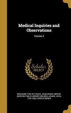 Bog, hardback Medical Inquiries and Observations; Volume 3 af Benjamin 1746-1813 Rush