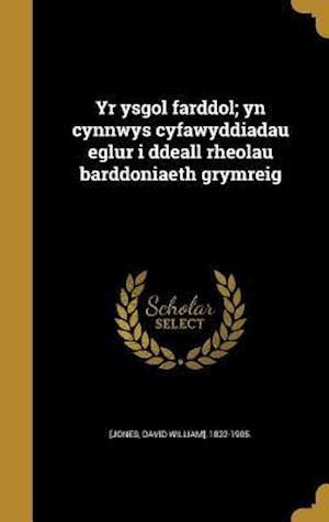 Bog, hardback Yr Ysgol Farddol; Yn Cynnwys Cyfawyddiadau Eglur I Ddeall Rheolau Barddoniaeth Grymreig