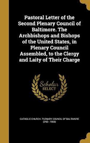 Bog, hardback Pastoral Letter of the Second Plenary Council of Baltimore. the Archbishops and Bishops of the United States, in Plenary Council Assembled, to the Cle