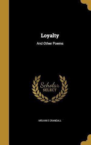 Bog, hardback Loyalty af Melvin E. Crandall