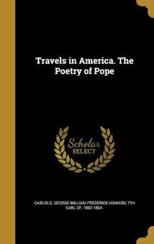 Bog, hardback Travels in America. the Poetry of Pope