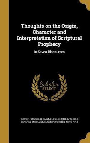 Bog, hardback Thoughts on the Origin, Character and Interpretation of Scriptural Prophecy