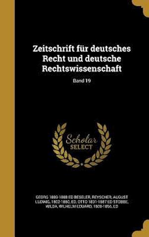 Bog, hardback Zeitschrift Fur Deutsches Recht Und Deutsche Rechtswissenschaft; Band 19 af Otto 1831-1887 Ed Stobbe, Georg 1809-1888 Ed Beseler