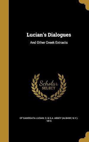 Bog, hardback Lucian's Dialogues af of Samosata Lucian