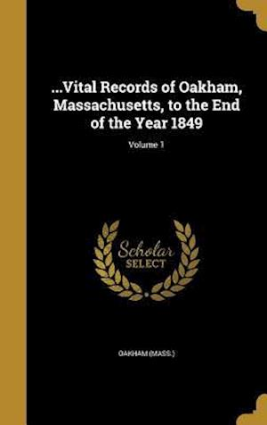 Bog, hardback ...Vital Records of Oakham, Massachusetts, to the End of the Year 1849; Volume 1