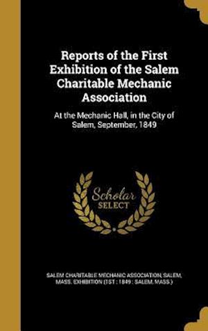 Bog, hardback Reports of the First Exhibition of the Salem Charitable Mechanic Association