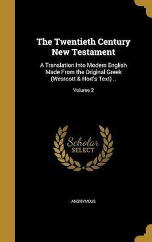 Bog, hardback The Twentieth Century New Testament