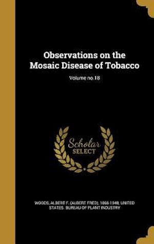 Bog, hardback Observations on the Mosaic Disease of Tobacco; Volume No.18