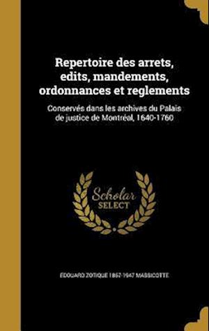 Bog, hardback Repertoire Des Arrets, Edits, Mandements, Ordonnances Et Reglements af Edouard Zotique 1867-1947 Massicotte