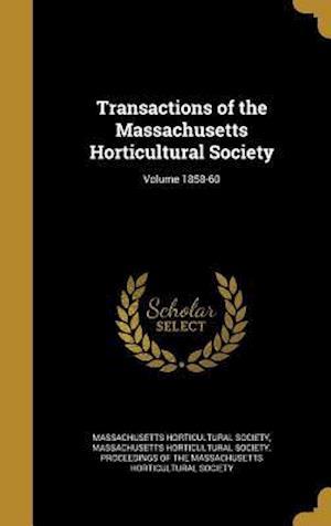 Bog, hardback Transactions of the Massachusetts Horticultural Society; Volume 1858-60