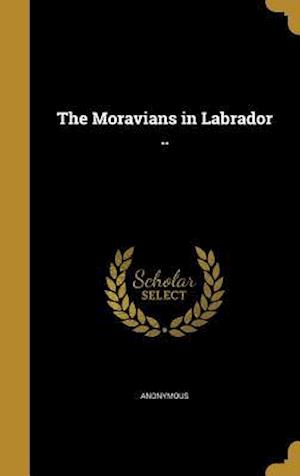 Bog, hardback The Moravians in Labrador ..