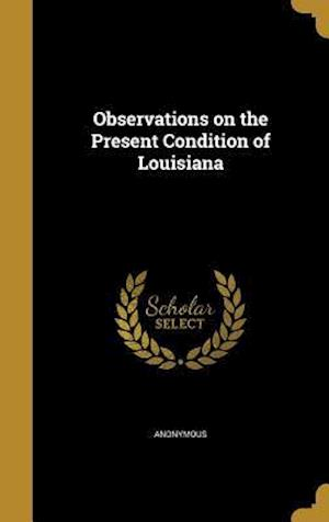 Bog, hardback Observations on the Present Condition of Louisiana