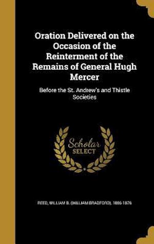 Bog, hardback Oration Delivered on the Occasion of the Reinterment of the Remains of General Hugh Mercer