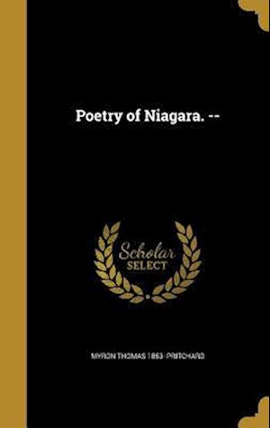 Bog, hardback Poetry of Niagara. -- af Myron Thomas 1853- Pritchard