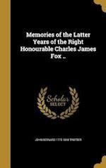 Memories of the Latter Years of the Right Honourable Charles James Fox .. af John Bernard 1775-1818 Trotter