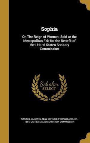 Bog, hardback Sophia af Samuel G. Jarvis