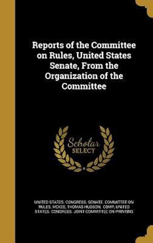 Bog, hardback Reports of the Committee on Rules, United States Senate, from the Organization of the Committee