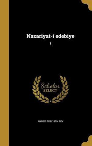 Bog, hardback Nazariyat-I Edebiye; 1 af Ahmed Reid 1870- Rey