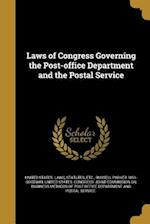 Laws of Congress Governing the Post-Office Department and the Postal Service af Russell Parker 1851- Goodwin