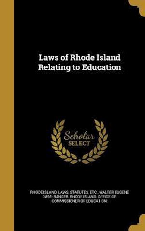 Bog, hardback Laws of Rhode Island Relating to Education af Walter Eugene 1855- Ranger